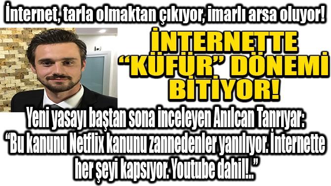 """İNTERNETTE """"KÜFÜR"""" DÖNEMİ BİTİYOR!"""