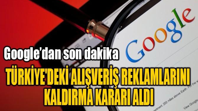 TÜRKİYE'DEKİ ALIŞVERİŞ REKLAMLARINI  KALDIRMA KARARI ALDI