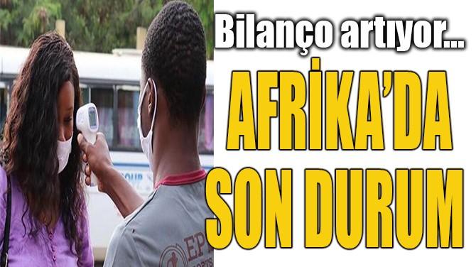 AFRİKA'DA SON DURUM