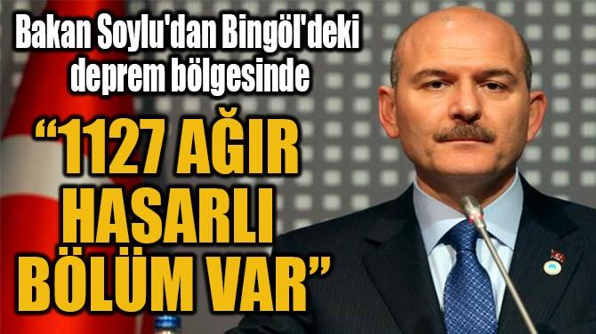 """BAKAN SOYLU """"1127 AĞIR  HASARLI  BÖLÜM VAR"""""""