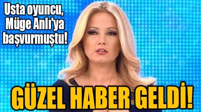 GÜZEL HABER GELDİ!