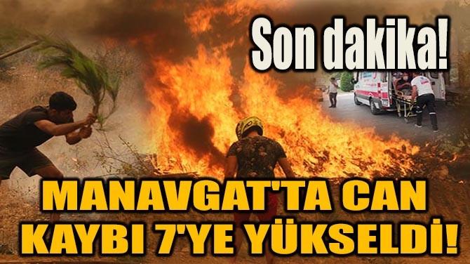 MANAVGAT'TA CAN KAYBI 7'YE YÜKSELDİ!