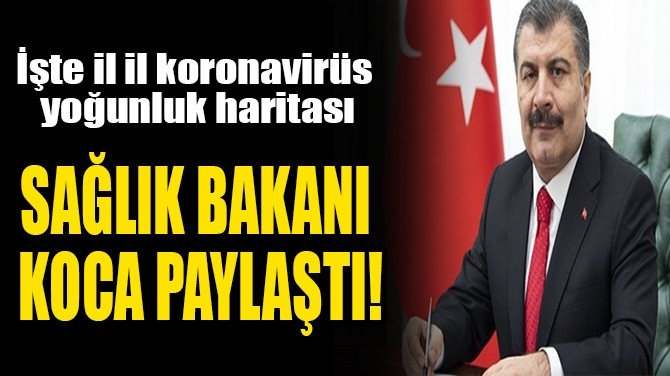 SAĞLIK BAKANI KOCA PAYLAŞTI!
