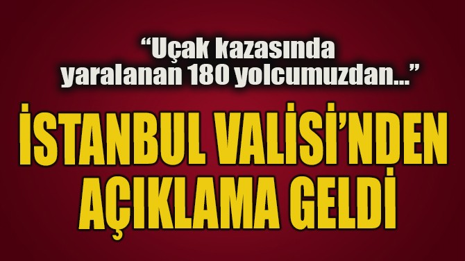 İSTANBUL VALİSİ'NDEN AÇIKLAMA GELDİ