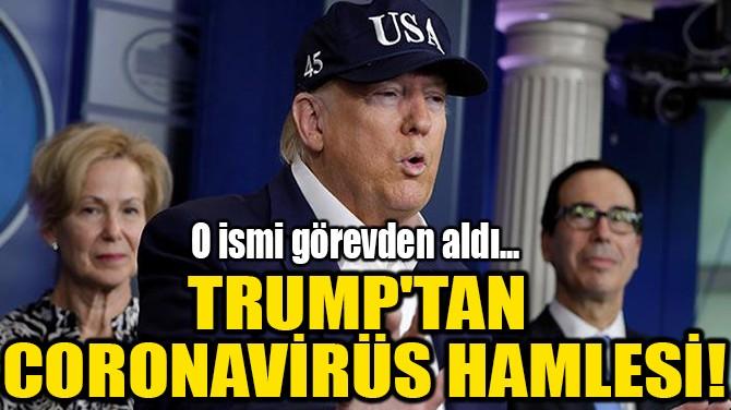 TRUMP'TAN CORONAVİRÜS HAMLESİ!