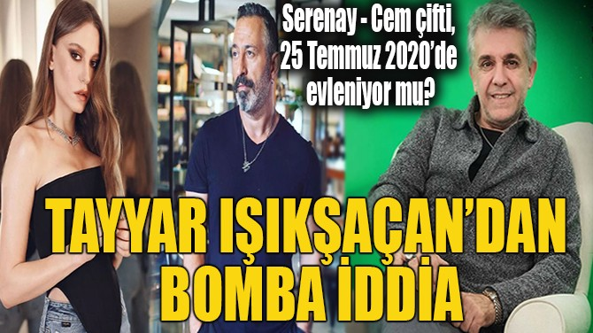 TAYYAR IŞIKŞAÇAN'DAN BOMBA  İDDİA!