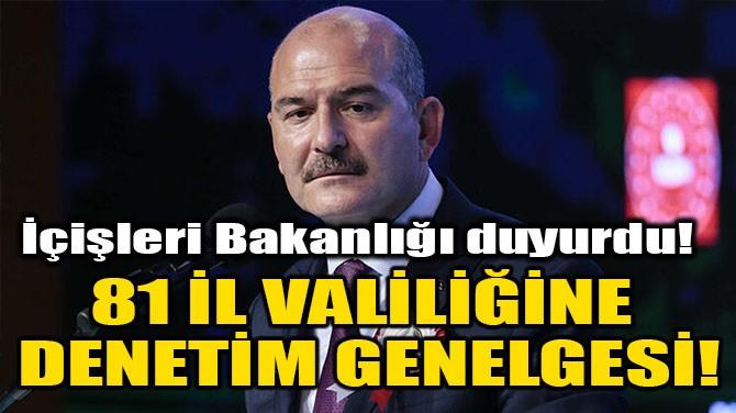 81 İL VALİLİĞİNE DENETİM GENELGESİ!