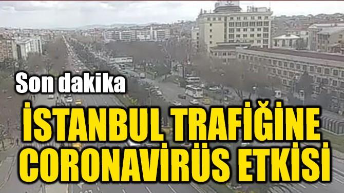 İSTANBUL TRAFİĞİNE  CORONAVİRÜS ETKİSİ