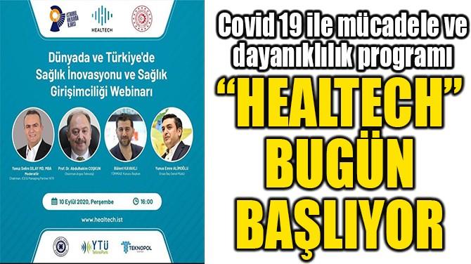HEALTECH BUGÜN BAŞLIYOR