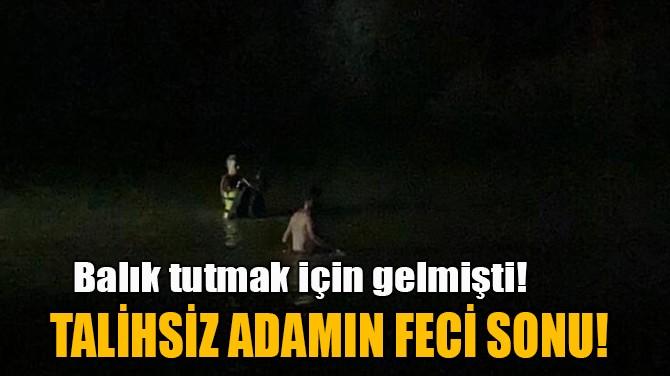 TALİHSİZ ADAMIN FECİ SONU!