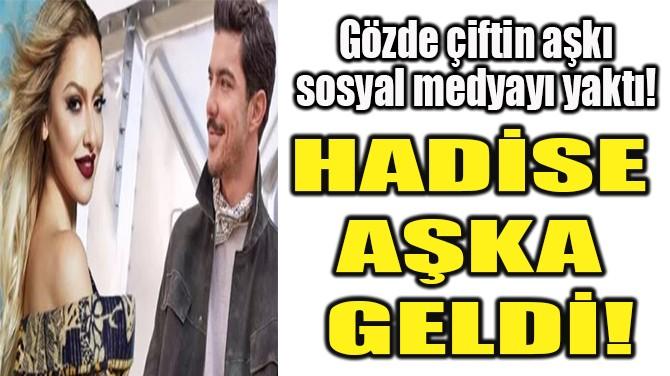 HADİSE AŞKA GELDİ