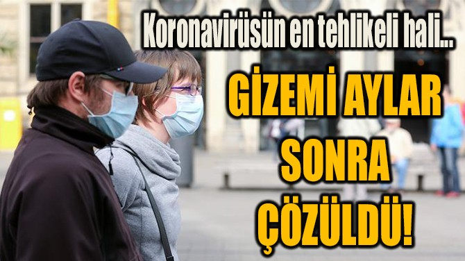 KORONAVİRÜSÜN  EN TEHLİKELİ HALİ...