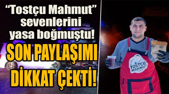 """TOSTÇU MAHMUT""  SEVENLERİNİ YASA BOĞMUŞTU!"