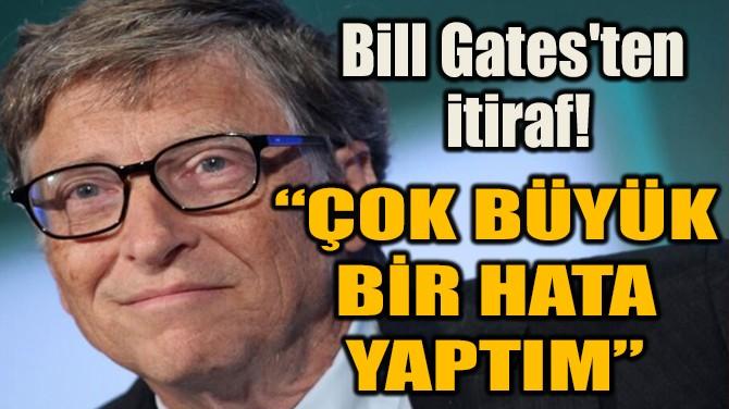 """""""ÇOK BÜYÜK  BİR HATA YAPTIM"""""""