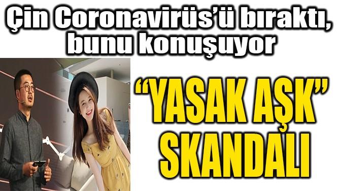 """ÇİN'DE """"YASAK AŞK""""  SKANDALI"""