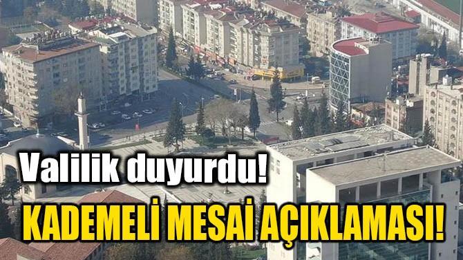 KADEMELİ MESAİ AÇIKLAMASI!