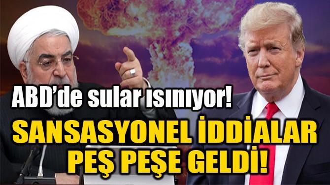 SANSASYONEL İDDİALAR  PEŞ PEŞE GELDİ!
