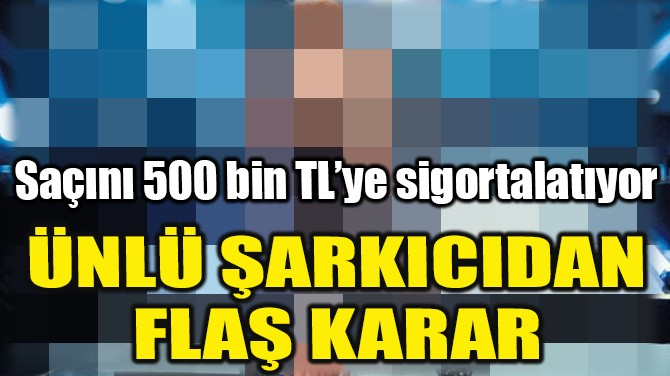 ÜNLÜ ŞARKICIDAN FLAŞ KARAR!