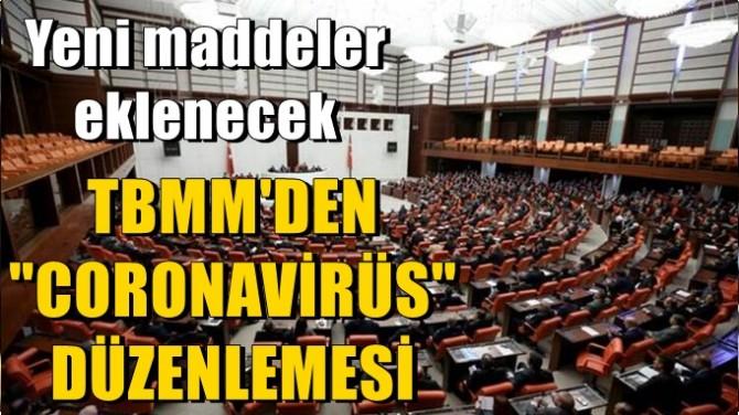 """TBMM'DEN """"CORONAVİRÜS"""" DÜZENLEMESİ"""