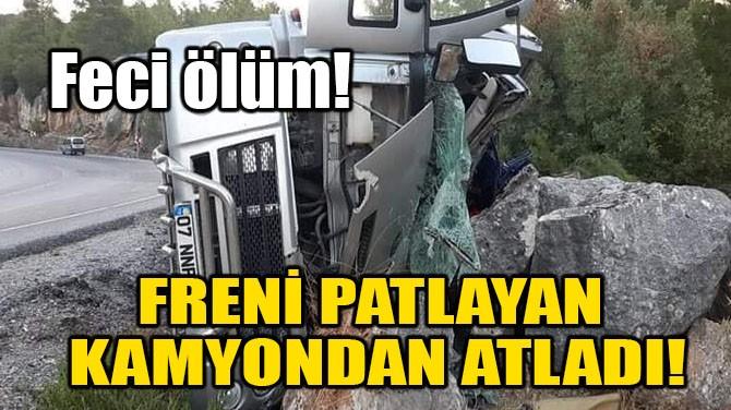 FRENİ PATLAYAN KAMYONDAN ATLADI!