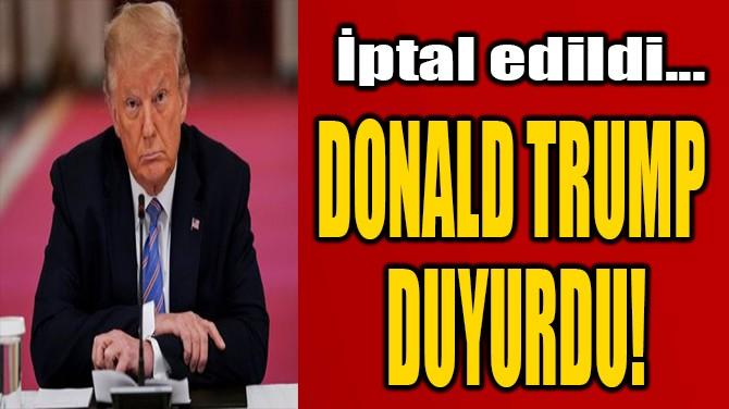 DONALD TRUMP  DUYURDU!