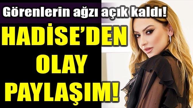 HADİSE'DEN OLAY PAYLAŞIM!