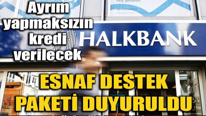HALKBANK'TAN ESNAF VE SANATKARLARA KREDİ DESTEĞİ