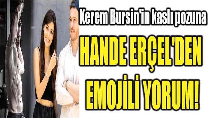 HANDE ERÇEL'DEN  EMOJİLİ YORUM!