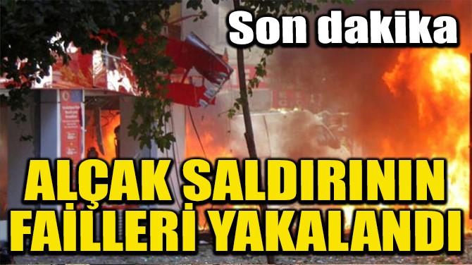 TERÖR SALDIRISININ ŞÜPHELİLERİ YAKALANDI