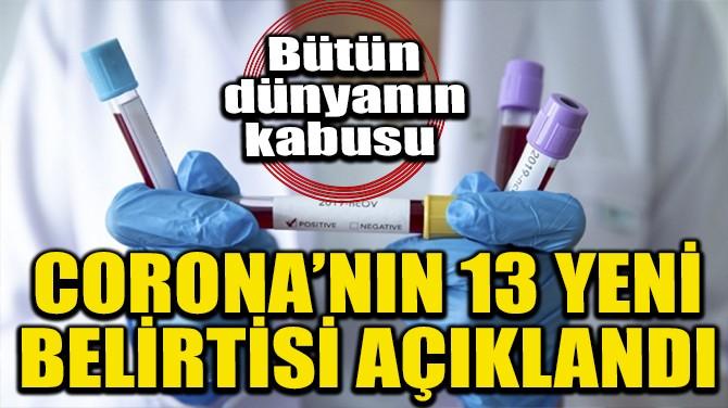 CORONA'NIN 13 YENİ BELİRTİSİ AÇIKLANDI