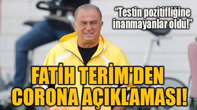 FATİH TERİM'DEN  CORONA AÇIKLAMASI!