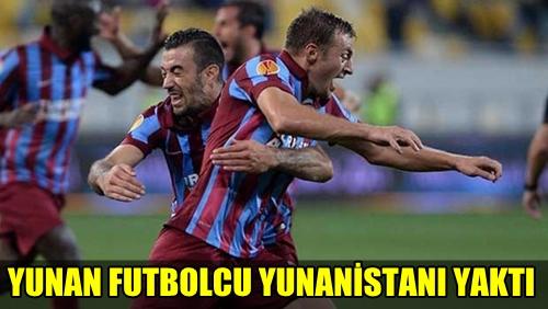 TRABZONSPOR'UN UEFA AVRUPA LİGİ'NDE GALİBİYET GOLÜNÜ ATAN PAPADOPOULOS YUNANİSTANI YAKTI!