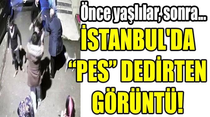 """İSTANBUL'DA  """"PES"""" DEDİRTEN  GÖRÜNTÜ!"""