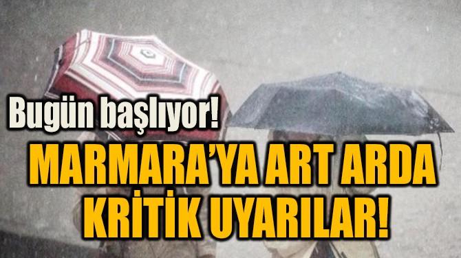 MARMARA'YA ART ARDA KRİTİK UYARILAR!
