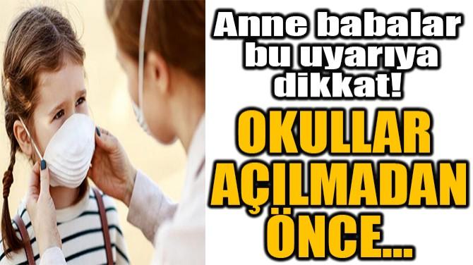 ANNE BABALAR BU UYARIYA DİKKAT!