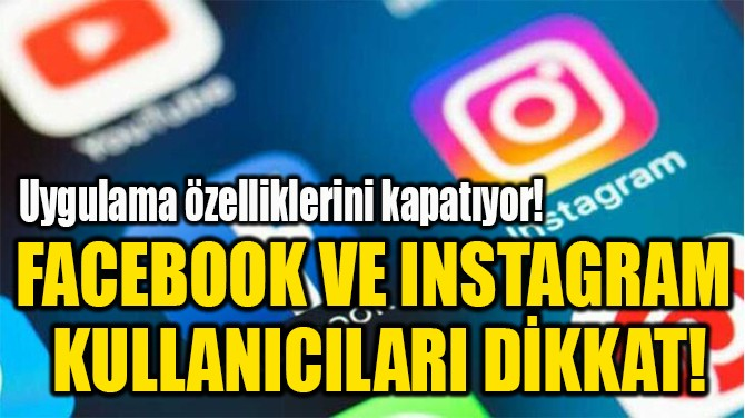 FACEBOOK VE INSTAGRAM  KULLANICILARI DİKKAT!