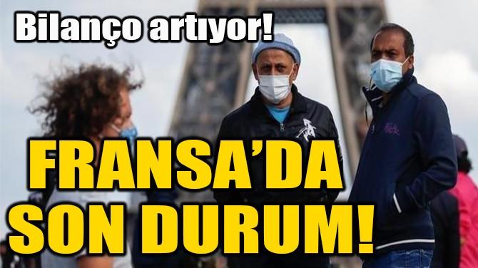 FRANSA'DA  SON DURUM!