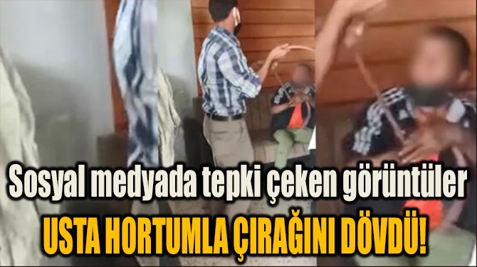 USTA HORTUMLA ÇIRAĞINI DÖVDÜ!