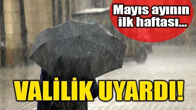 VALİLİK UYARDI!