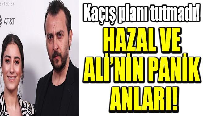 HAZAL VE  ALİ'NİN PANİK  ANLARI!