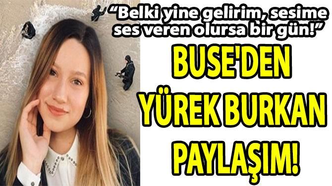BUSE'DEN  YÜREK BURKAN  PAYLAŞIM!