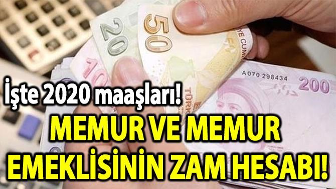 MEMUR VE MEMUR  EMEKLİSİNİN  ZAM HESABI!