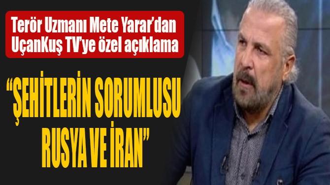 """""""ŞEHİTLERİN SORUMLUSU  RUSYA VE İRAN"""""""