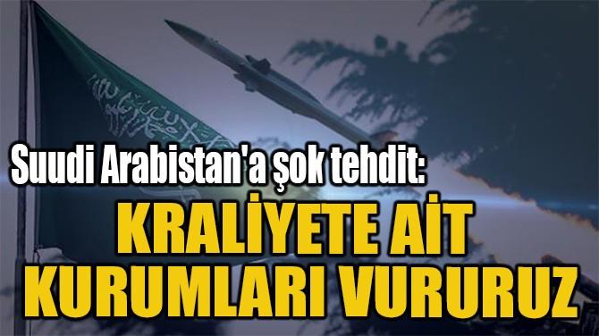 SUUDİ ARABİSTAN'A ŞOK TEHDİT