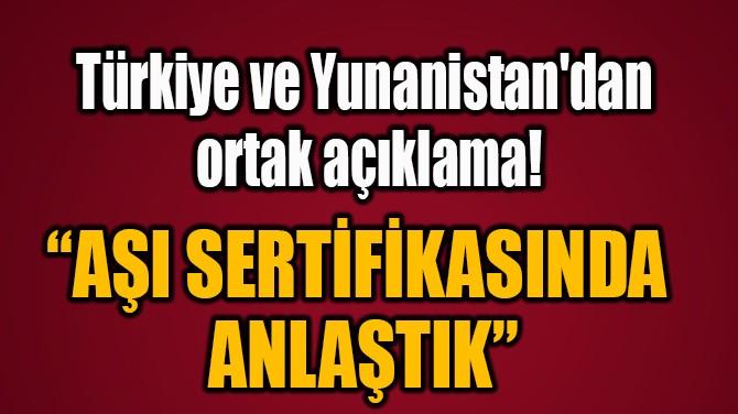 """""""AŞI SERTİFİKASINDA  ANLAŞTIK"""""""