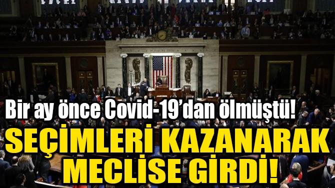 SEÇİMLERİ KAZANARAK  MECLİSE GİRDİ!