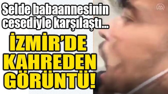 İZMİR'DE  KAHREDEN GÖRÜNTÜ!