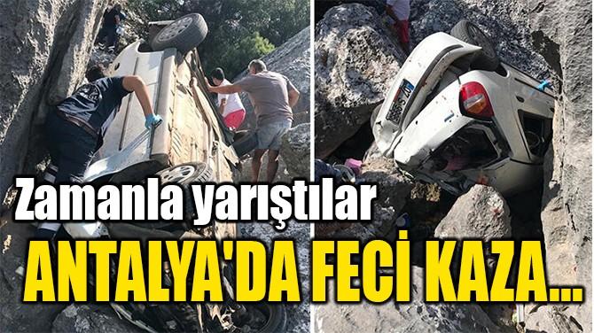 ANTALYA'DA  FECİ KAZA...