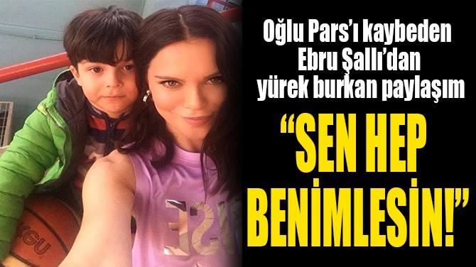 """""""SEN HEP  BENİMLESİN!"""""""