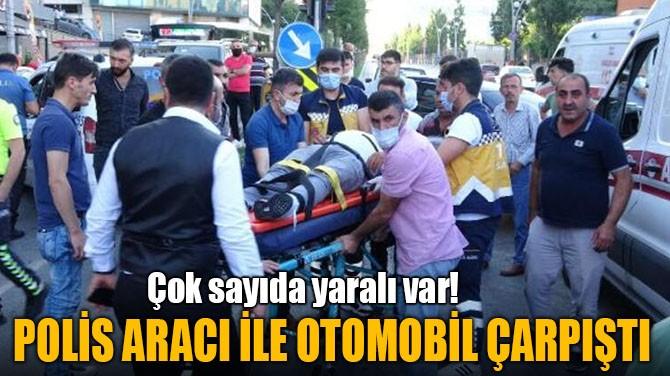 POLİS ARACI İLE OTOMOBİL ÇARPIŞTI
